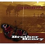 Brother Henry Love Survives