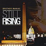 Brother MANIAC Still Rising