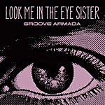 Groove Armada Look Me In The Eye Sister (5-Track Maxi-Single)