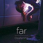 Far Deafening (Single)