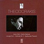 Mikis Theodorakis Theodorakis, M.: Canto General / Axion Esti / Liturgy No. 2 / Symphony No. 3 / Sadduzaer-Passion