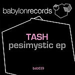 Tash Pesimystic EP