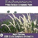 USSR State Symphony Orchestra Rachmaninov: Prince Rostislav Symphonic Poem
