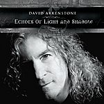 David Arkenstone Echoes Of Light And Shadow
