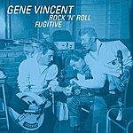 Gene Vincent Rock 'n' Roll Fugitive