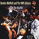 Brother MANIAC Do The Big Mo (Parental Advisory)