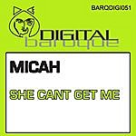 Micah She Can't Get Me