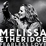 Melissa Etheridge Fearless Love (International Version)
