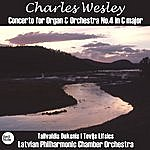 Latvian Philharmonic Chamber Orchestra Wesley: Concerto For Organ & Orchestra No.4 In C Major