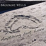 Brooksie Wells Anything But Love