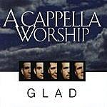 Glad A Cappella Worship