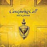 Caedmon's Call Back Home