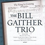 The Bill Gaither Trio The King Is Coming