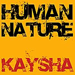 Kaysha Human Nature