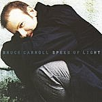 Bruce Carroll Speed Of Light