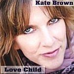 Kate Brown Love Child