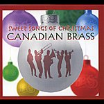 The Canadian Brass Sweet Songs Of Christmas