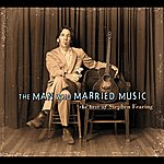 Stephen Fearing The Man Who Married Music: The Best Of Stephen Fearing