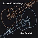 Ben Burdick Acoustic Musings