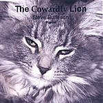 Steve Burleson The Cowardly Lion