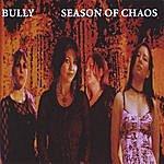 Bully Season Of Chaos