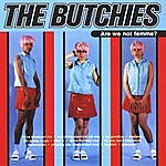 The Butchies Are We Not Femme?