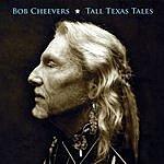Bob Cheevers Tall Texas Tales