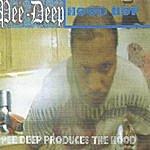 Pee Deep Pee Deep Produces The Hood