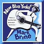 Mark Brine New Blue Yodel