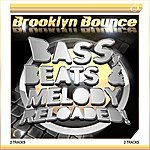 Brooklyn Bounce Bass, Beats & Melody Reloaded! (2-Track Single)