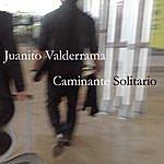 Juanito Valderrama Caminante Solitario