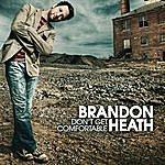 Brandon Heath Don't Get Comfortable