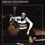Stefan Grossman Those Pleasant Days: Anthology