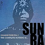 Sun Ra College Tour Vol. 1: The Complete Nothing Is...