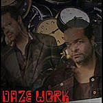 Daze Work You Just Don't Know (Single)
