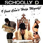 Schoolly D I Just Can't Help Myself!