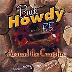 Buck Howdy Around The Campfire (2008 Grammy Nominee!!)
