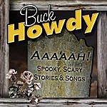 Buck Howdy Aaaaah! Spooky, Scary Stories & Songs