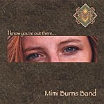 Mimi Burns Band I Know You're Out There
