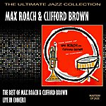 Max Roach The Best Of Max Roach & Clifford Brown In Concert