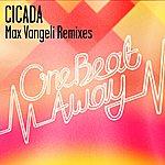 Cicada One Beat Away (Max Vangeli Remixes)