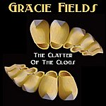 Gracie Fields The Clatter Of The Clogs