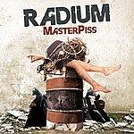 Radium Masterpiss
