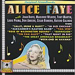 Alice Faye Original Soundtracks By Alice Faye With Joan Davis, Marjorie Weaver, Tony Martin, Louis Prima, Don Ameche, Cesar Romero, Natcho Galindo (Great Movie Themes)