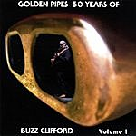 Buzz Clifford Golden Pipes, 50 Years Of Buzz Clifford