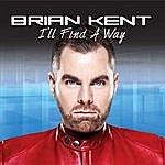 Brian Kent I'll Find A Way