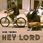 Alan Thomas Hey Lord (Single)