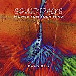 David Cain Soundtracks: Movies For Your Mind
