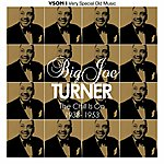 Big Joe Turner The Chill Is On (1938 - 1953) (Remastered)