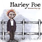 Harley Poe Wretched. Filthy. Ugly.